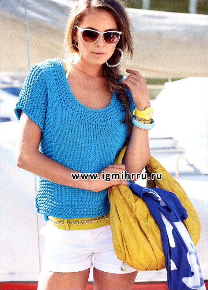 Просто и удобно! Летний пуловер насыщенного бирюзового цвета. Спицы